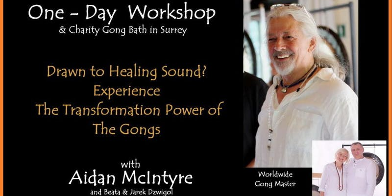 WOKING, SURREY - ONE-DAY GONG WORKSHOP with Aidan McIntyre & CHARITY GONG BATH