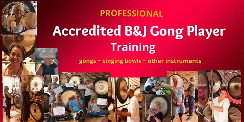 HAMPSHIRE  - Accredited B&J Gong Player Training 100 hours - small group