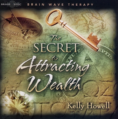 Kelly Howell - The Secret to Attracting Wealth