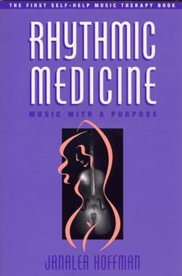 Rhythmic Medicine - Music with a Purpose - Janalea Hoffman