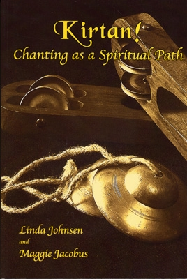 Kirtan! Chanting as a Spiritual Path - Linda Johnsen & Maggie Jacobus