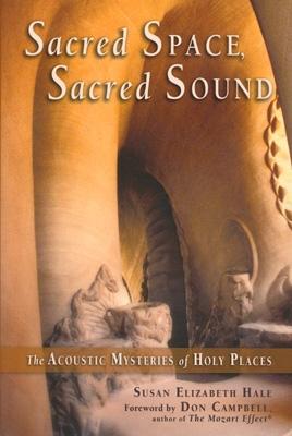 Sacred Space, Sacred Sound - Susan Elizabeth Hale