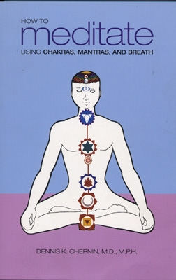 Dennis Chernin - How to Meditate using Chakras, Mantras & Breath - Book & 2 CDs