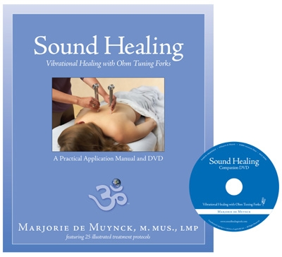 Sound Healing: Vibrational Healing with Ohm Tuning Forks - Marjorie De Muynck