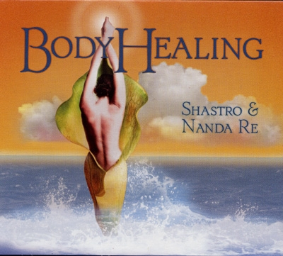 Shastro & Nanda Re - Body Healing