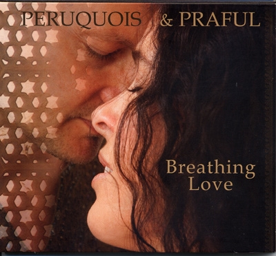 Peruquois & Praful - Breathing Love - New!