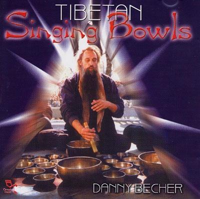 Tibetan Singing Bowls - Danny Becher