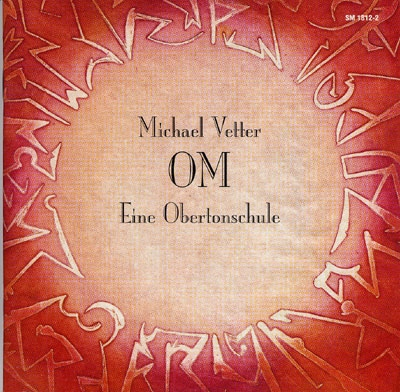 Om - An Overtone School - Michael Vetter - Triple CD