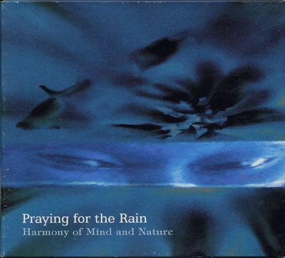 Harmony of Mind & Nature - Praying for the Rain