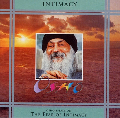 Intimacy - Osho speaks on The Fear of Intimacy
