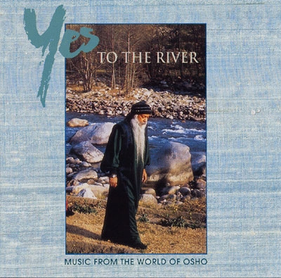 Yes to the River - Music from the World of Osho