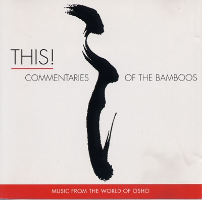 This! Commentaries of the Bamboos - Music from the World of Osho