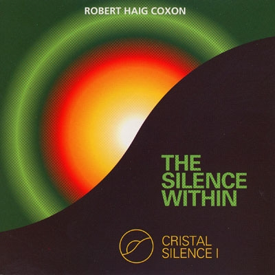 Robert Haig Coxon - Cristal Silence 1 - The Silence Within