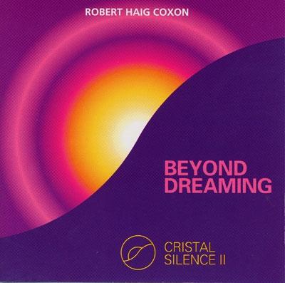 Robert Haig Coxon - Cristal Silence 2 - Beyond Dreaming