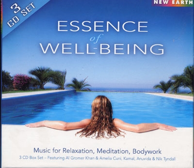 Essence of Well-Being - Al Gromer Khan & Amelia Cuni, Kamal, Anuvida & Nik Tyndall - 3 CD Set