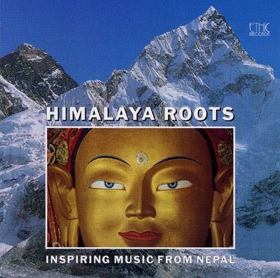 Himalaya Roots - Inspiring Music from Nepal