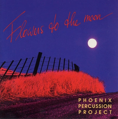Flowers to the Moon - Phoenix Percussion Project