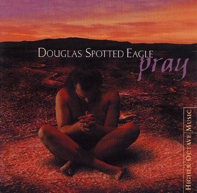 Pray - Douglas Spotted Eagle