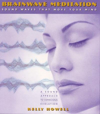 Kelly Howell - Brainwave Meditation - 2 CDs