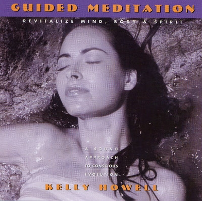 Kelly Howell - Guided Meditation