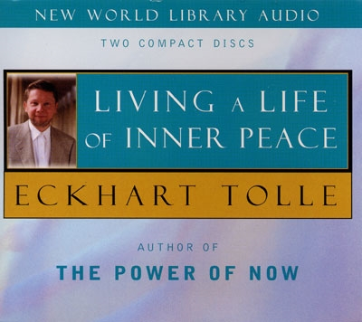 Eckhart Tolle - Living A Life of Inner Peace - 2 CDs