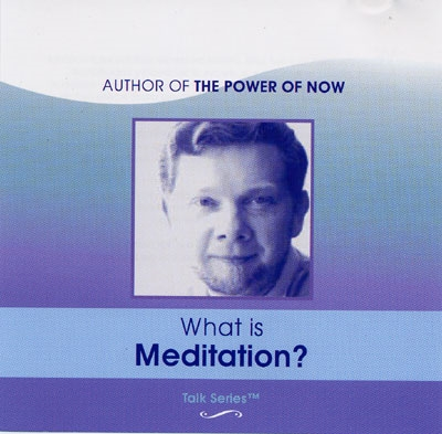 Eckhart Tolle - What is Meditation?
