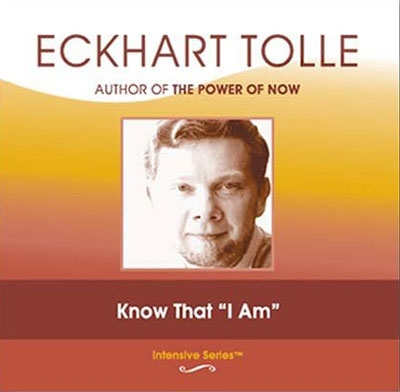 "Eckhart Tolle - Know That ""I Am"""