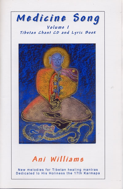 Medicine Song Volume 1 - Tibetan Chant CD & Lyric Book -  Ani Williams
