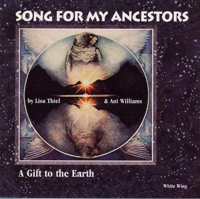 Song for my Ancestors - Lisa Thiel & Ani Williams