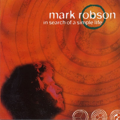 In Search of a Simple Life - Mark Robson