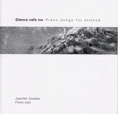 Silence Calls Me - Joachim Goerke