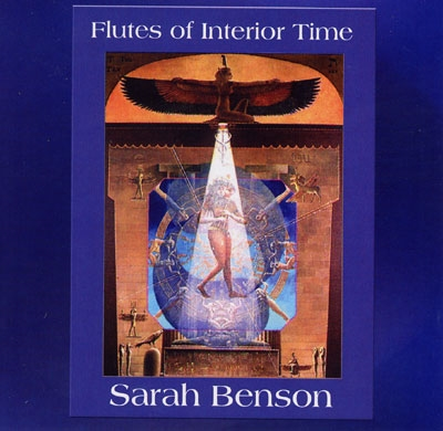 Flutes of Interior Time - Sarah Benson