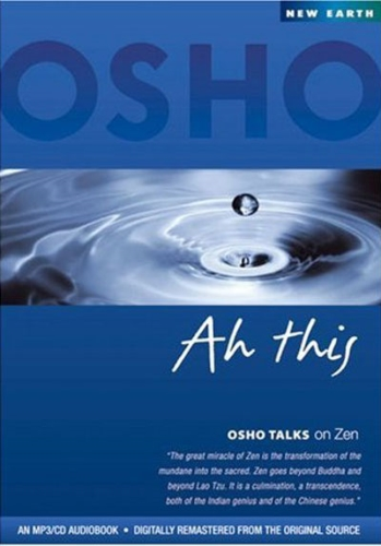 Ah This - Osho Talks on Zen - Osho - MP3/CD Audiobook