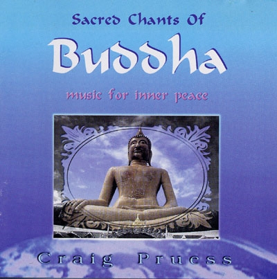 Craig Pruess - Sacred Chants of Buddha
