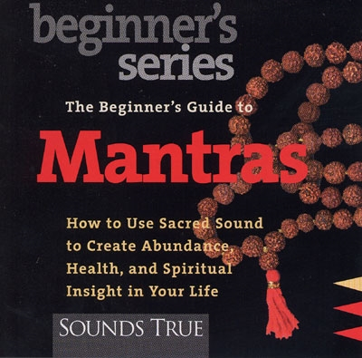 The Beginner's Guide to Mantras - Thomas Ashley-Farrand