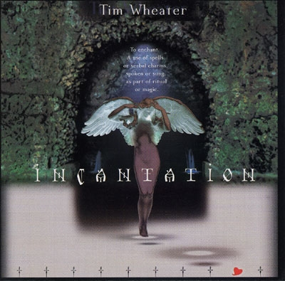 Tim Wheater - Incantation