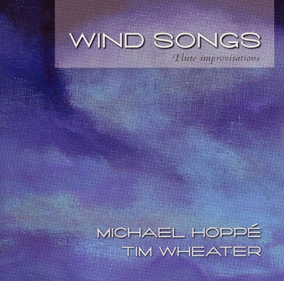 Michael Hoppe & Tim Wheater - Wind Songs