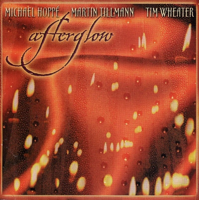 Tim Wheater, Michael Hoppe & Martin Tillman - Afterglow