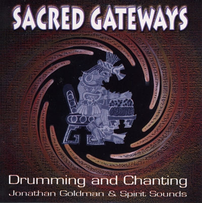 Jonathan Goldman & Spirit Sounds - Sacred Gateways