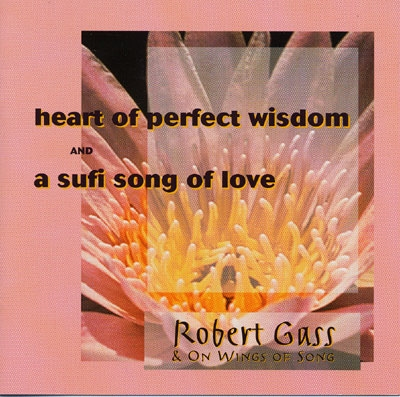 Heart of Perfect Wisdom; A Sufi Song of Love - On Wings of Song