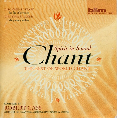 Robert Gass - Chant: Spirit in Sound - The Best of World Chant - 2 CDs