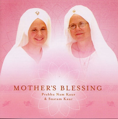 Prabhu Nam Kaur & Snatam Kaur - Mother's Blessing