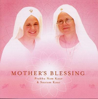Prabhu Nam Kaur & Snatam Kaur - Mother's Blessing
