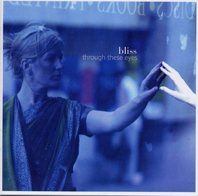 Bliss - Through These Eyes