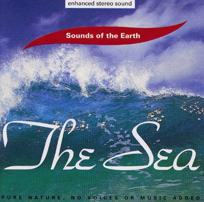 The Sea - Sounds of the Earth