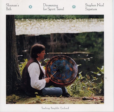 Drumming for Spirit Travel - Stephen Neal Szpatura