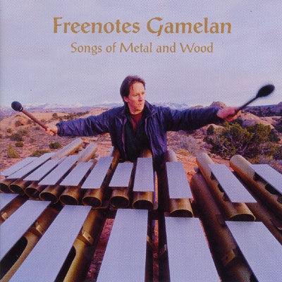 Freenotes Gamelan - Songs of Metal & Wood - Richard Cooke