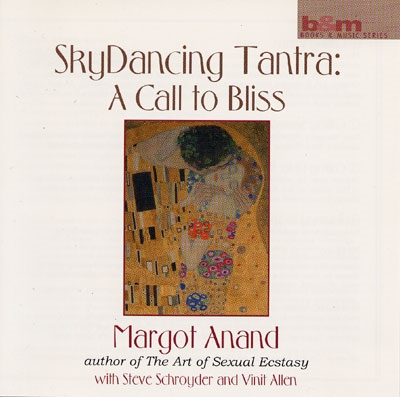 SkyDancing Tantra: A Call to Bliss - Margot Anand