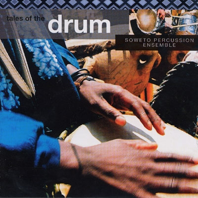 Tales of the Drum - Soweto Percussion Ensemble