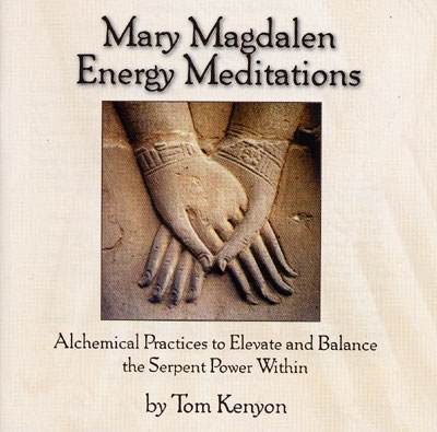 Tom Kenyon - Mary Magdalen Energy Meditations